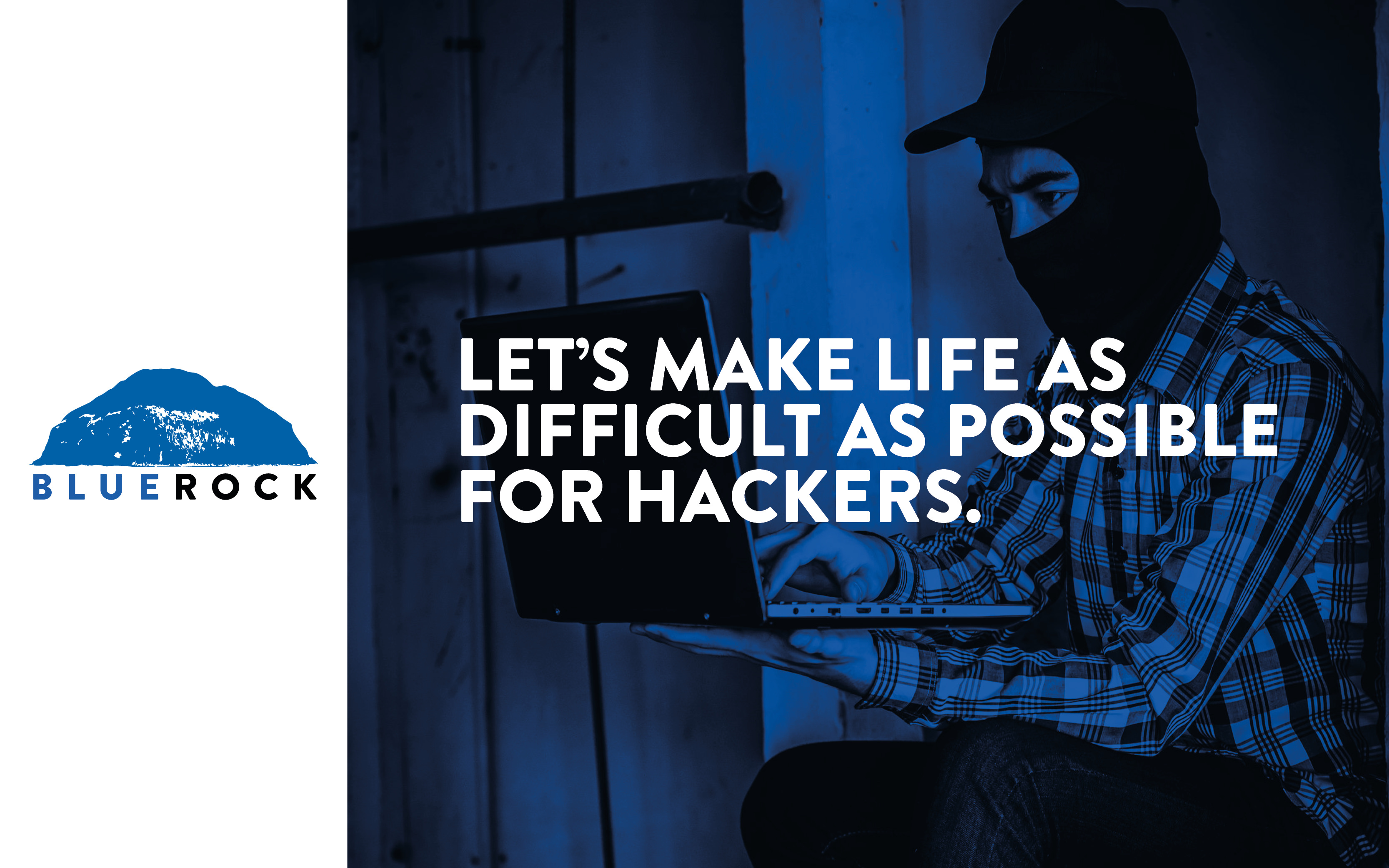 lets make life as difficult as possible for hackers